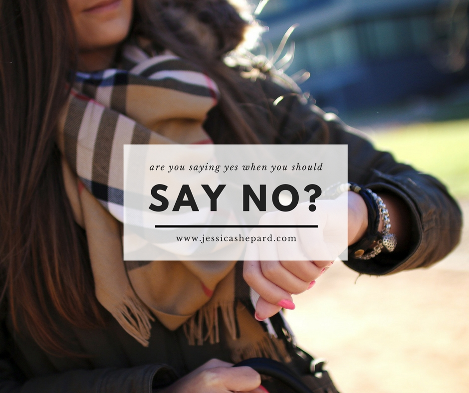 Are you saying Yes when you should say No?